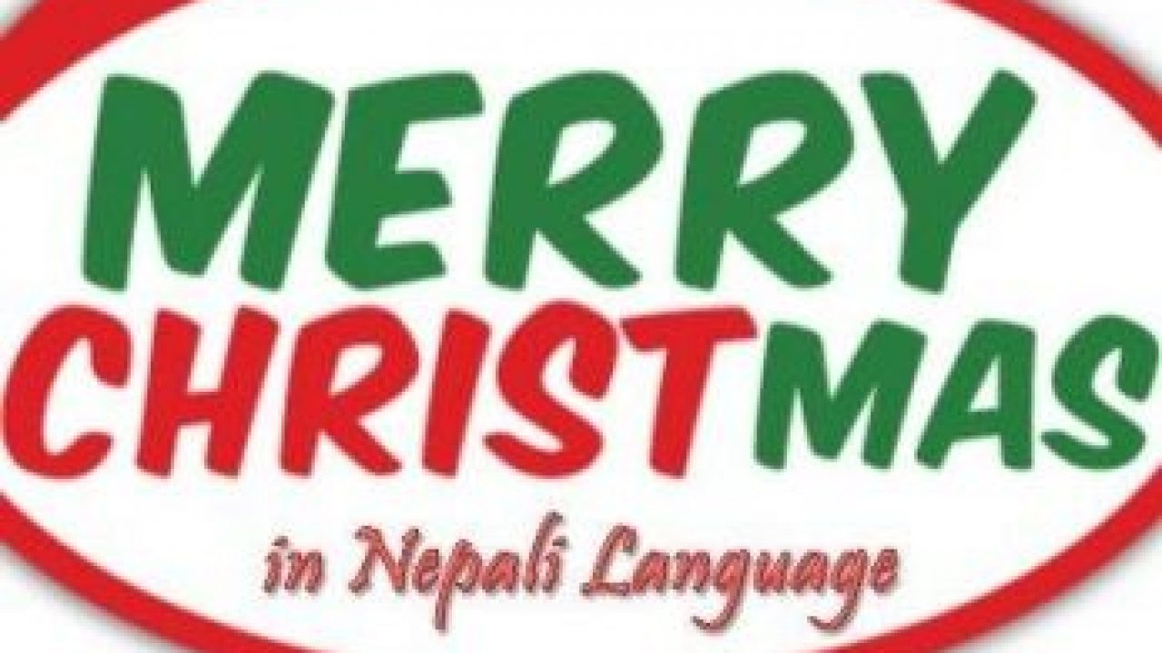 How Do You Say Merry Happy Christmas In Nepali Language 14 Ways