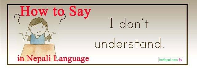 How to say i dont' understand in nepali language - learning nepali language through english langauge